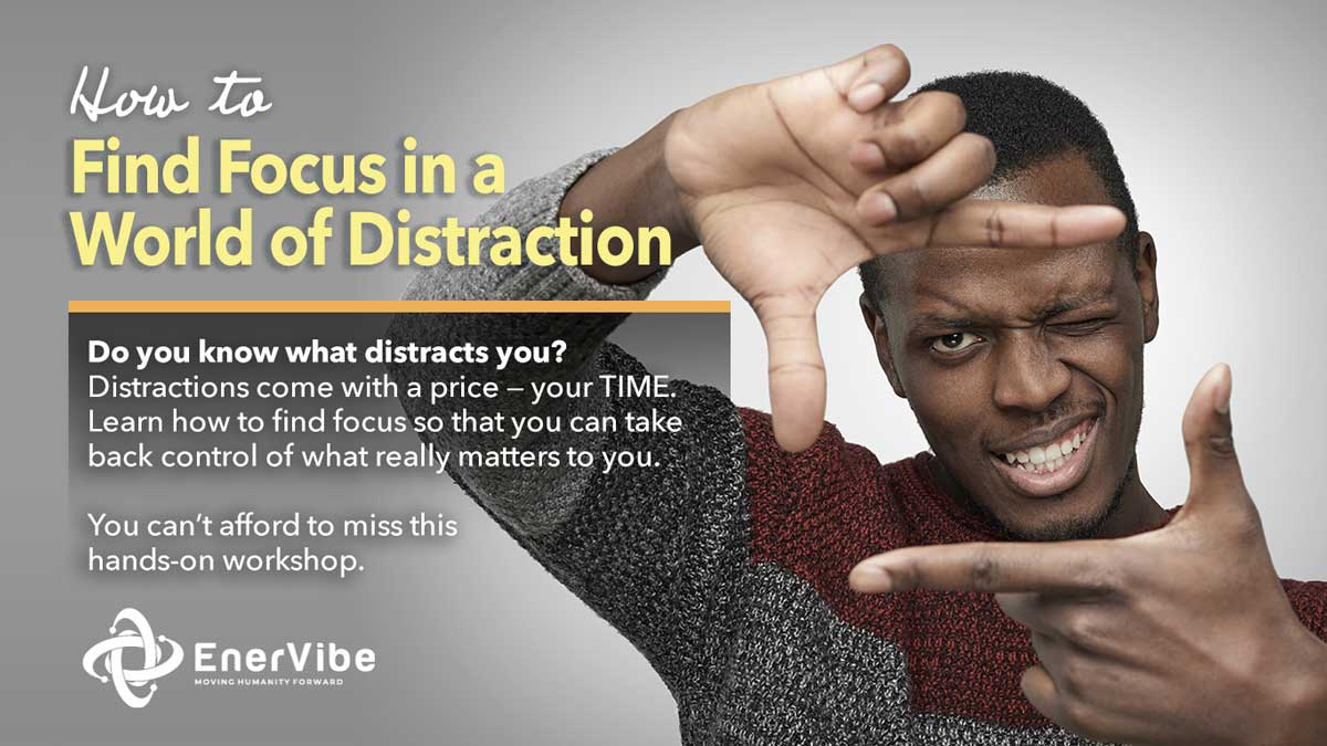 How to Find Focus in a World of Distraction