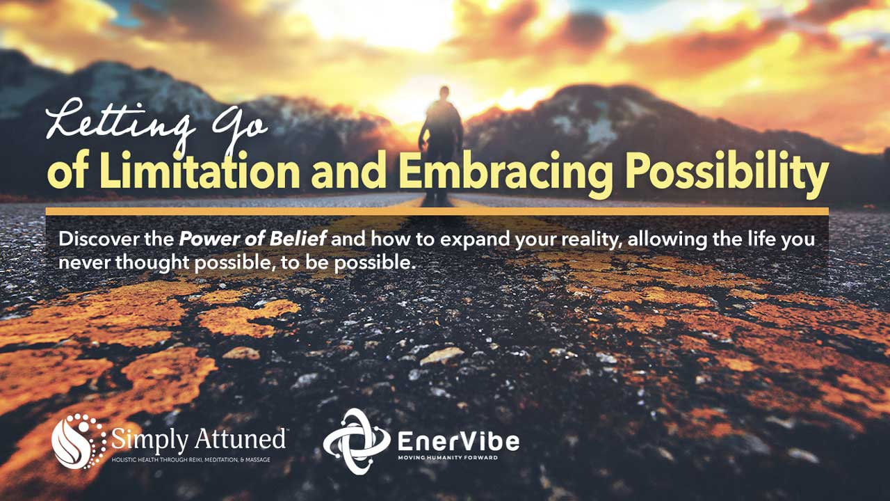 Letting Go of Limitation and Embracing Possibility